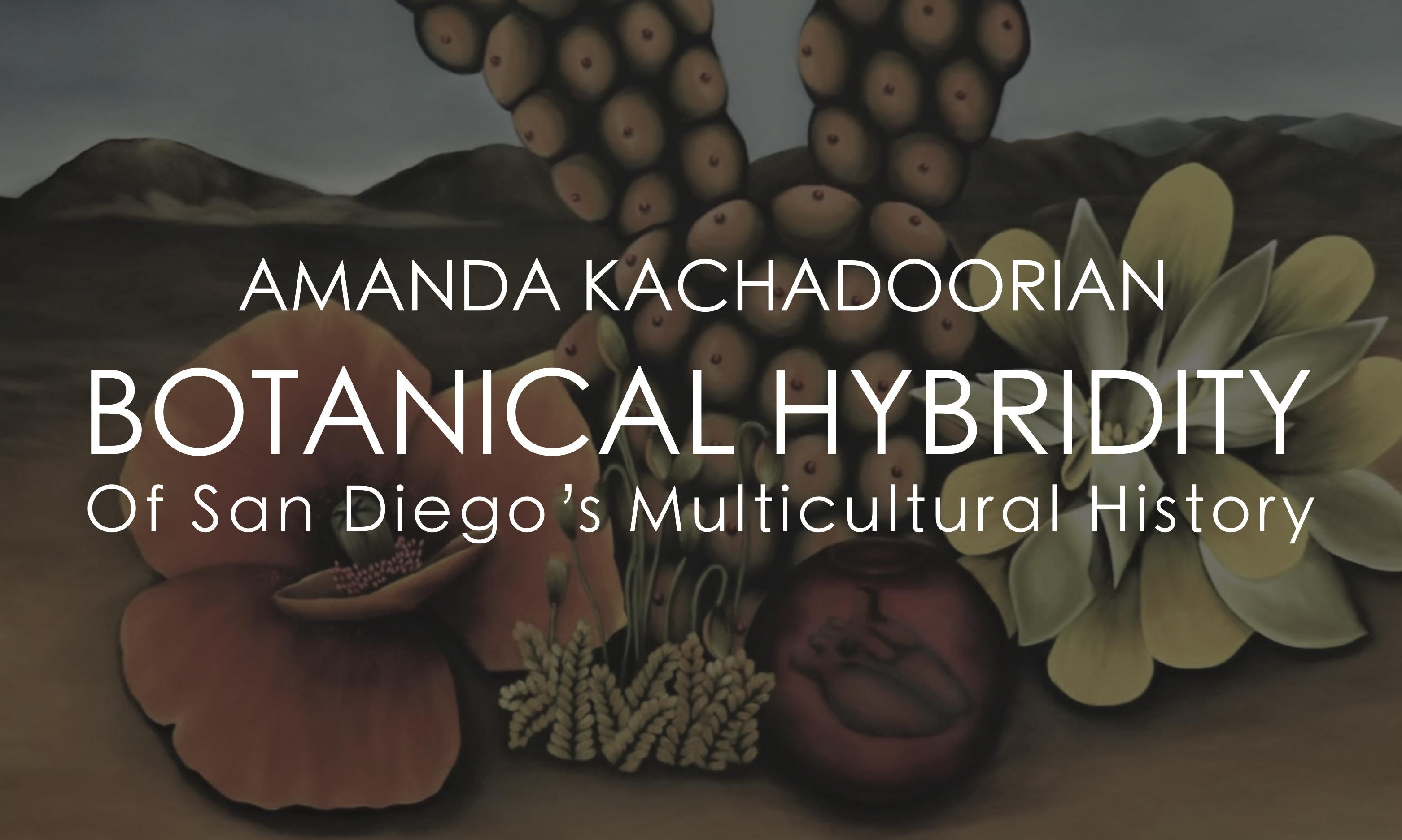 Amanda Kachadoorian: Botanical Hybridity of San Diego's Multicultural History