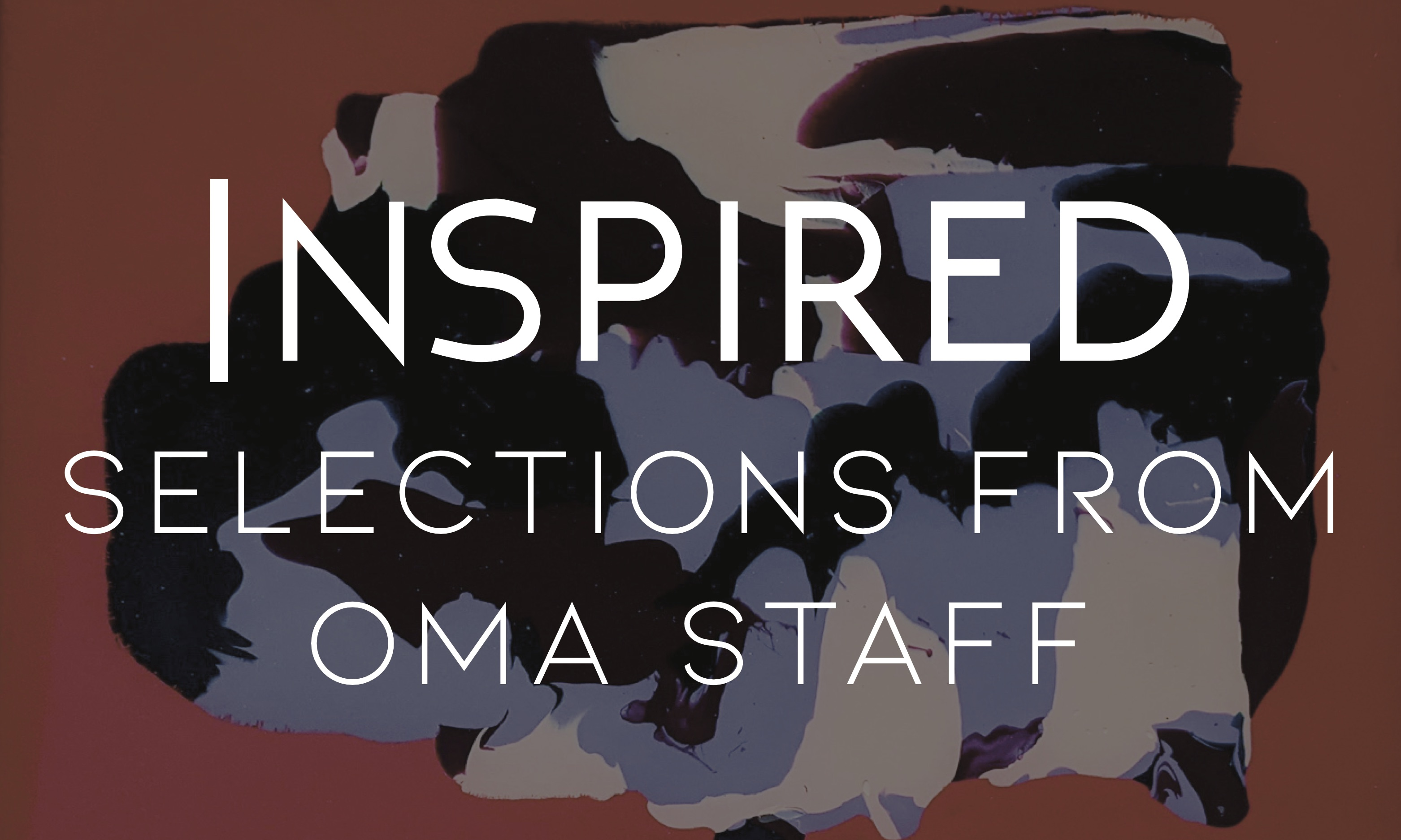 Inspired: Selections From OMA Staff