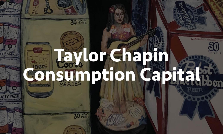Taylor Chapin: Consumption Capital